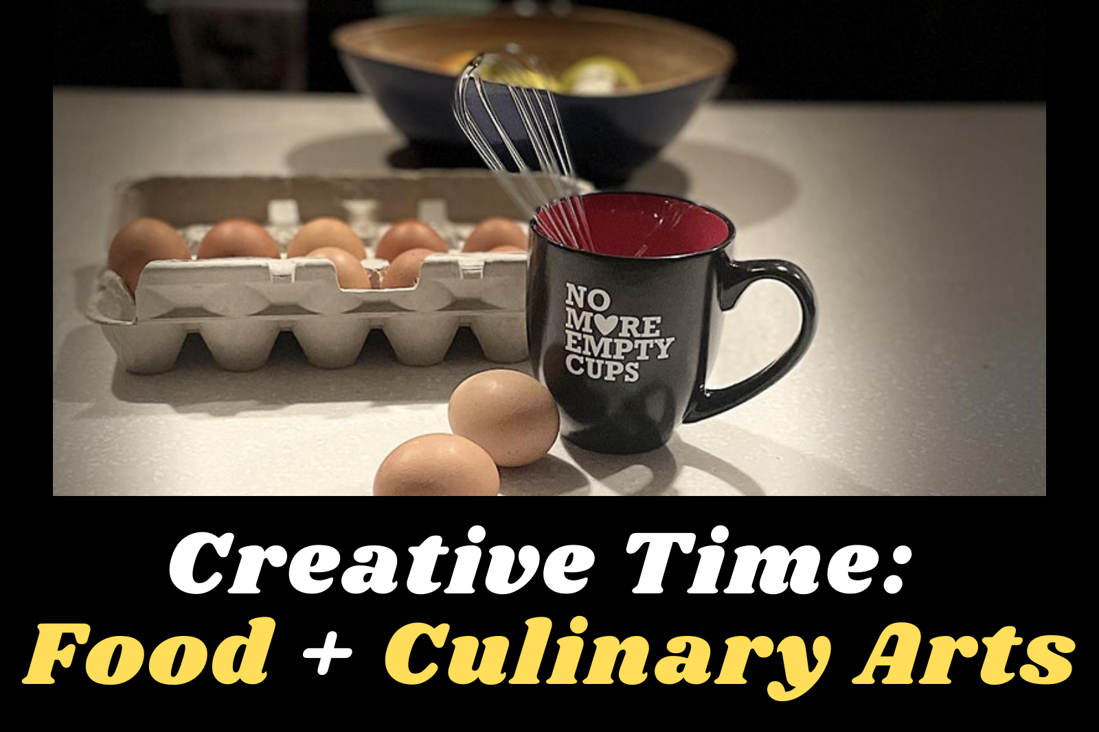Creative Time Food and Culinary Arts with photo of Mug and Eggs
