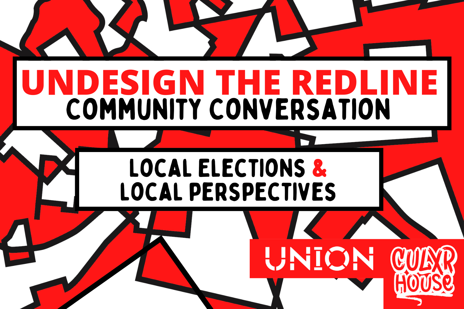 Homepage Undesign the Redline Community Conversations Local Elections and Community Organizing against a red pattern background the Union and Culxr House logos are in the bottom corner
