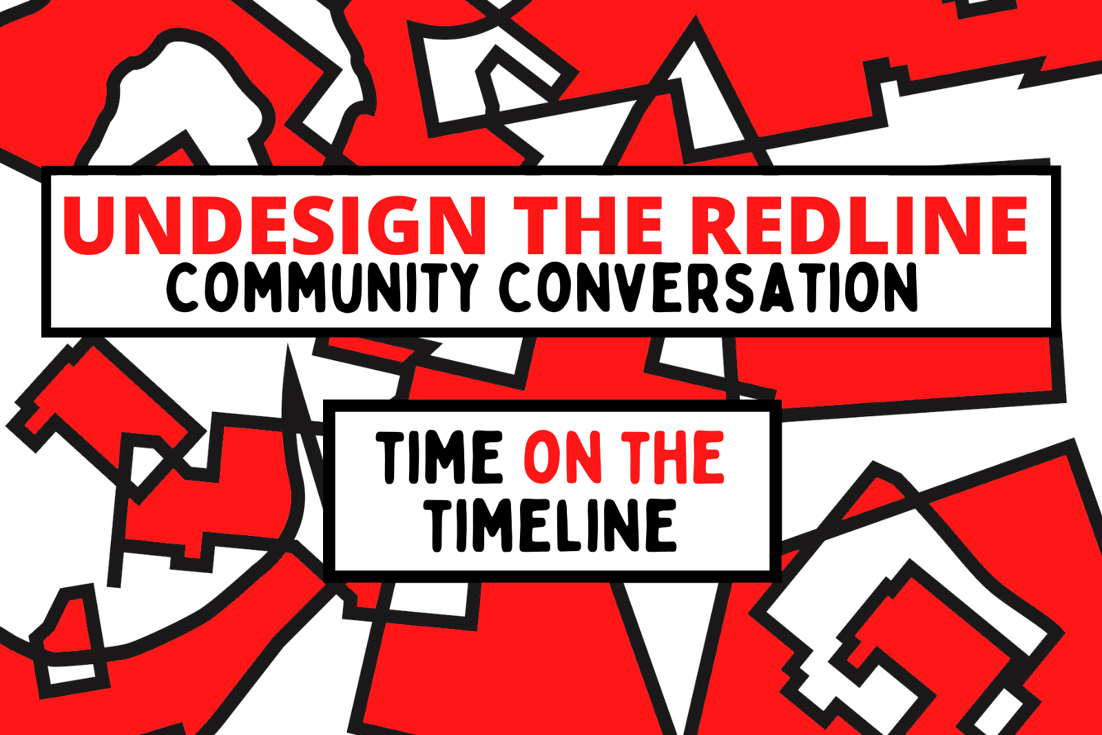 Undesign the Redline Time on the Timeline against a red and white patterned background resembling a 22 Redline22 map
