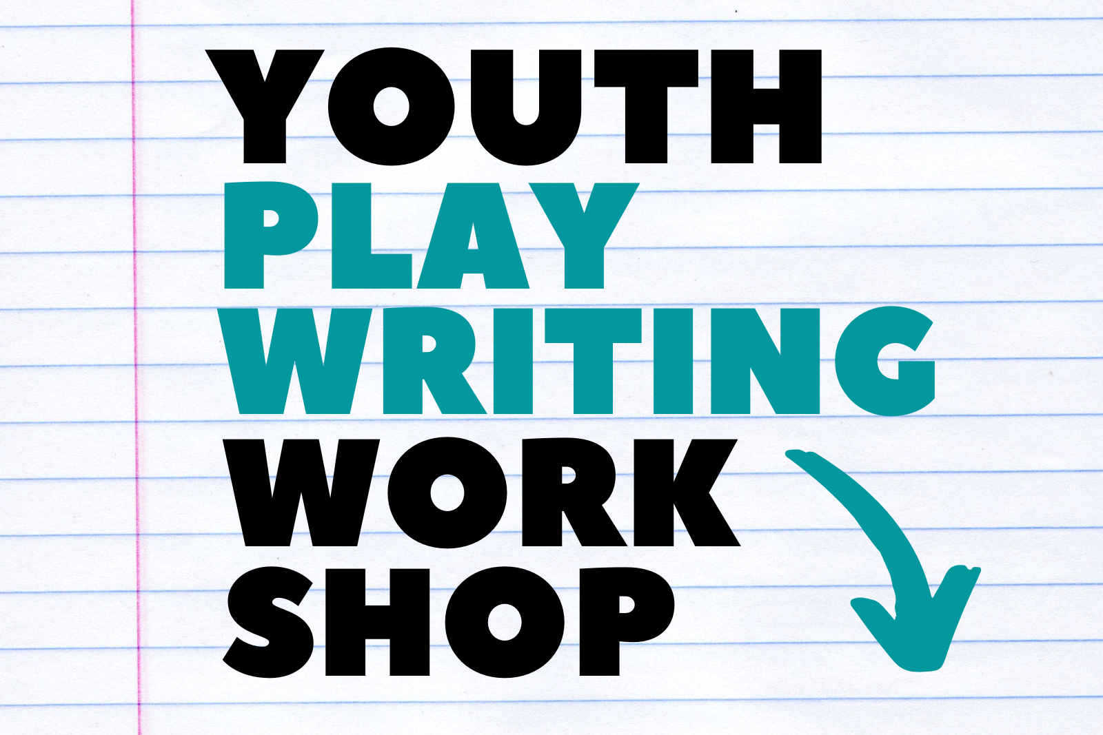 Youth Play Writing Workshop text over white lined notebook paper