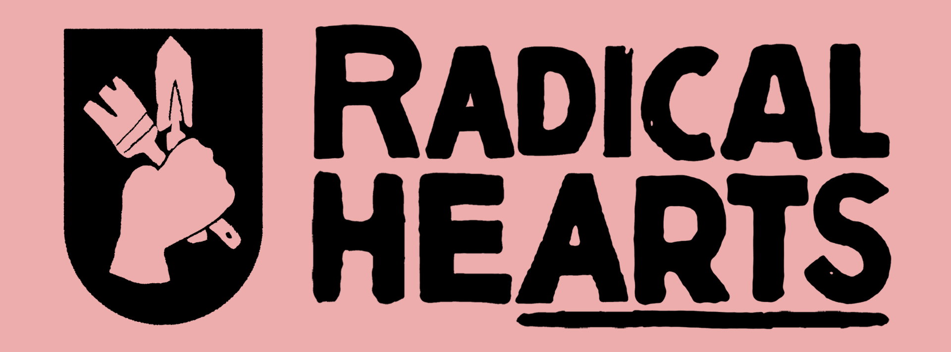 Radical hearts logo: A monochromatic fist holding a gardening spade and artist's brush next to the bold words RADICAL HEARTS (landing page)